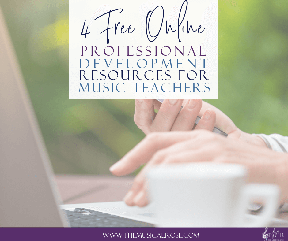 4 Free Online Professional Development Resources for Music Teachers