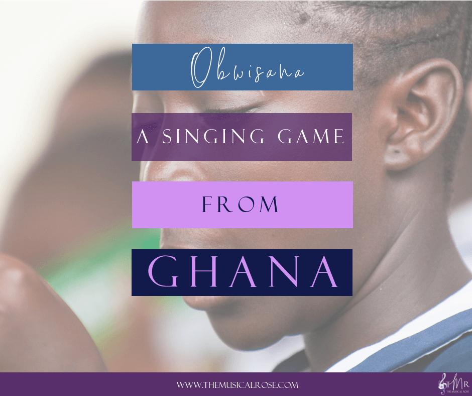 Obwisana – A Singing and Passing Game from Ghana