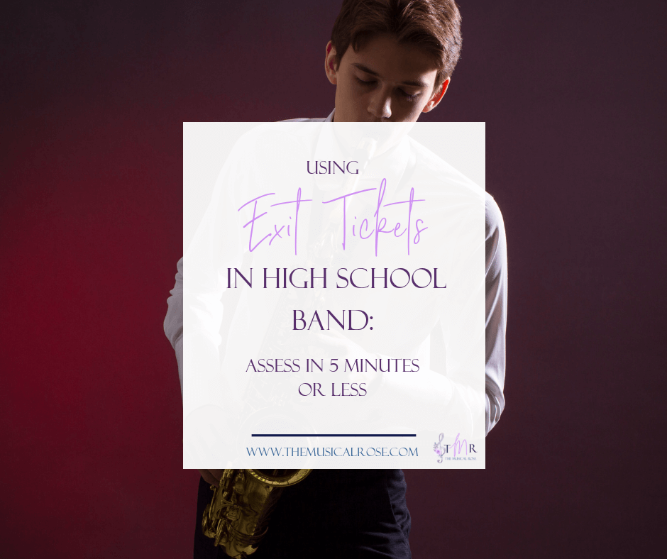 Exit Tickets in High School Band: Assess in 5 Minutes or Less