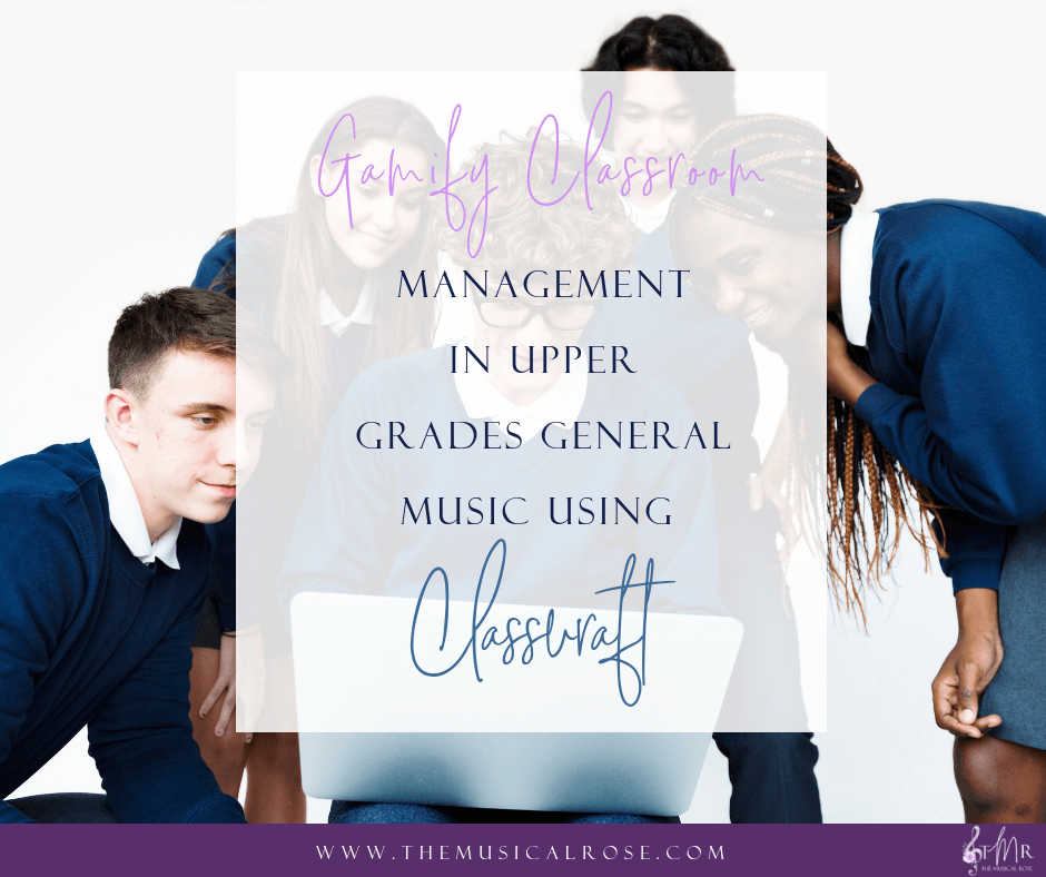 Gamify Classroom Management in Upper Grades General Music using ClassCraft