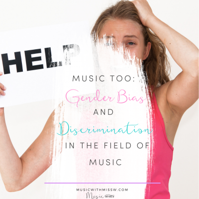 Music Too: Gender Bias and Discrimination in the Field of Music