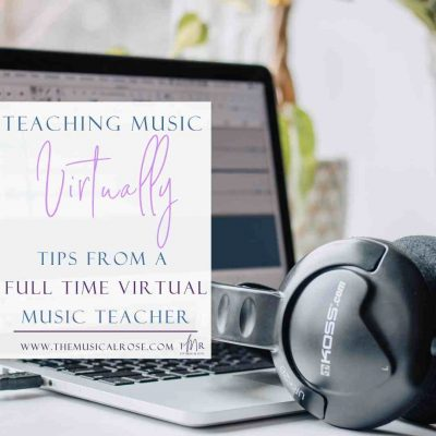 Teaching Music Virtually: Tips from a Virtual Music Teacher