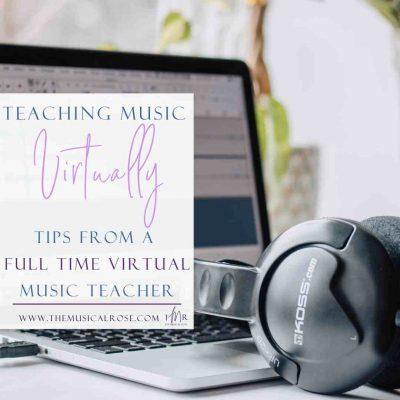 Teaching Music Virtually: Tips from a Virtual Music Teacher