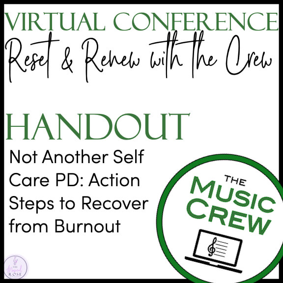 """A logo from The Music Crew is in the bottom right corner. The text reads """"Virtual Conference Reset and Renew with the Crew. Handout: Not Another Self Care PD: Action Steps to Recover from Burnout"""""""